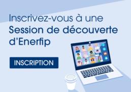 Inscrivez-vous à une session de découverte d'Enerfip